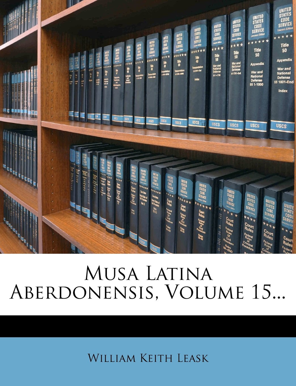 Download Musa Latina Aberdonensis, Volume 15... PDF