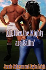 Oh, How the Mighty are Ballin' (Mid NFW Mayhem Book 1) Kindle Edition
