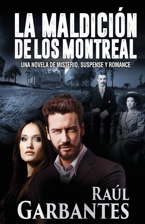 La Maldición de los Montreal: Raúl Garbantes: 9781520306582: Books -  Amazon.ca