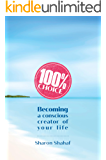 100% Choice: Becoming a Conscious Creator of Your Life