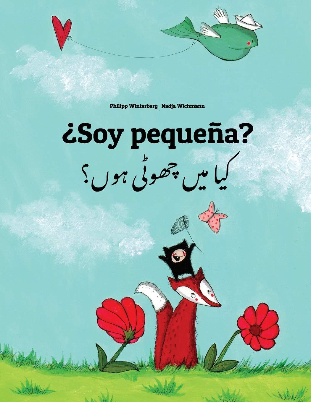 Download ¿Soy pequeña? Kaa man chhewta hewn?: Libro infantil ilustrado español-urdu (Edición bilingüe) (Spanish Edition) ebook