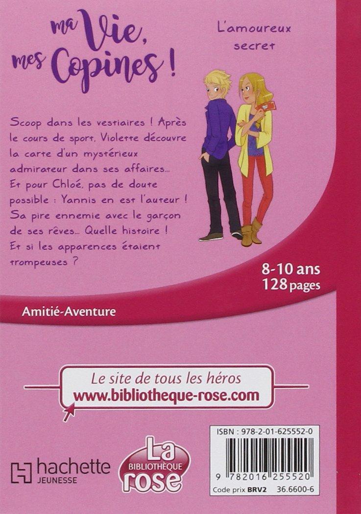 Amazon Fr Ma Vie Mes Copines 05 L Amoureux Secret