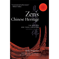 Zen's Chinese Heritage: The Masters and Their Teachings (English Edition)