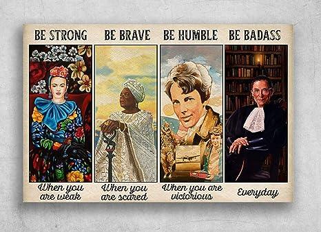 Be Strong Be Brave Be Humble Be Badass Ruth Bader Frida Kahlo Poster No Frame
