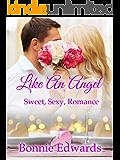 Like An Angel: Sweet Sexy Romance