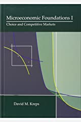 Microeconomic Foundations I: Choice and Competitive Markets by David M. Kreps (28-Oct-2012) Hardcover Hardcover