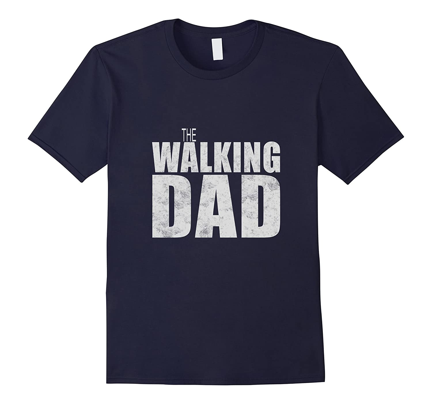 Walking Dad Cool Graphic Fathers Dead Tshirt-TD