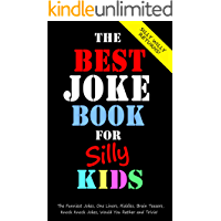 The Best Joke Book for Silly Kids.  The Funniest Jokes, One Liners, Riddles, Brain Teasers, Knock Knock Jokes, Would You Rather and Trivia!: Children's Joke Book Ages 7-9 8-12