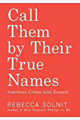 Call Them by Their True Names: American Crises (and Essays) Paperback