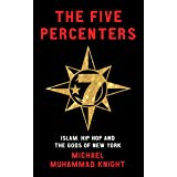 The Five Percenters: Islam, Hip-hop and the Gods of New York