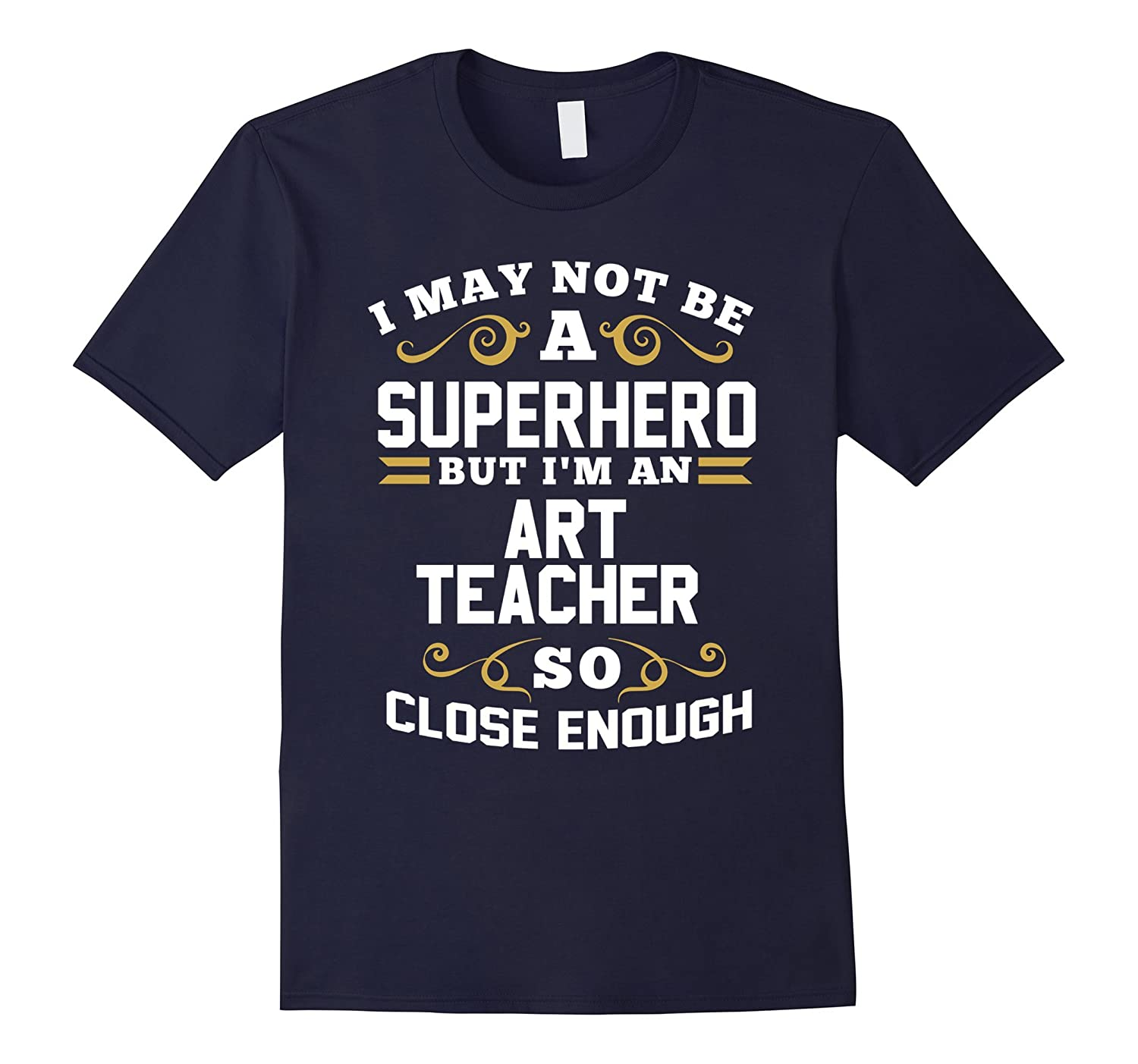 Art Teacher Shirt Not Superhero Funny Gift T-Shirt-CD