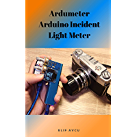 Ardumeter Arduino Incident Light Meter (English Edition)