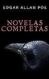 Edgar Allan Poe: Novelas Completas (Spanish Edition)