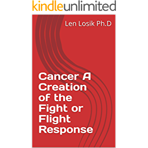 Cancer A Creation of the Fight or Flight Response
