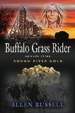 Buffalo Grass Rider - Episode Three: Rough River Gold