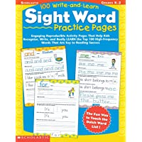 100 Write-and-Learn Sight Word Practice Pages: Engaging Reproducible Activity Pages That Help Kids Recognize, Write, and Really LEARN the Top 100 High-Frequency Words That are Key to Reading Success: Grades K-2