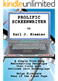 Prolific Screenwriter (How to be a Prolific Screenwriter - The Fastest and Easiest Way to a First Draft Book 1)