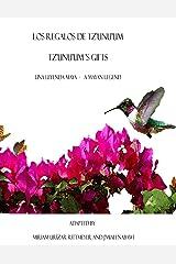 Los Regalos de Tz'unu'um -  Tz'unu'ums Gifts: Una Leyenda Maya  -   A Mayan Legend Kindle Edition