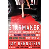 Starmaker: Life as a Hollywood Publicist with Farrah, The Rat Pack & 600 More Stars Who Fired Me