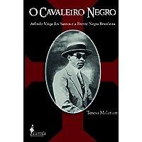 O cavaleiro negro: Arlindo Veiga dos Santos e a Frente Negra Brasileira
