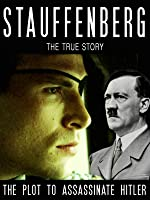 Stauffenberg: The Plot to Assassinate Hitler