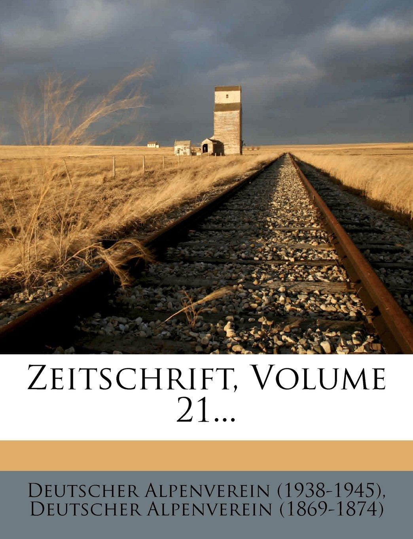 Download Zeitschrift des deutschen und oesterreichischen Alpenvereins, Jahrgang 1890, Band XXI. (German Edition) pdf