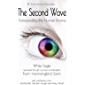 The Second Wave: Transcending the Human Drama