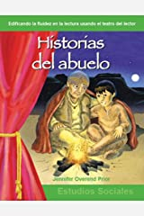 Historias del abuelo (Grandfather's Storytelling) (Building Fluency through Reader's Theater) (Spanish Edition) Kindle Edition