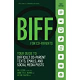 BIFF for CoParent Communication: Your Guide to Difficult Texts, Emails, and Social Media Posts (BIFF Conflict Communication S