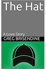 The Hat: A Love Story Kindle Edition