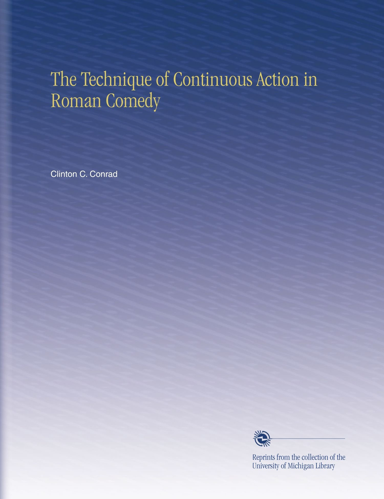 The Technique of Continuous Action in Roman Comedy pdf