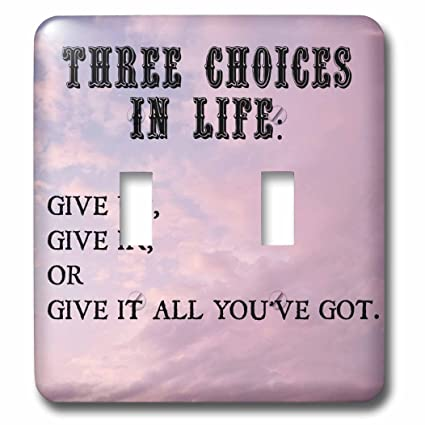 3drose Xander Inspirational Quotes Three Choices In Life Give Up