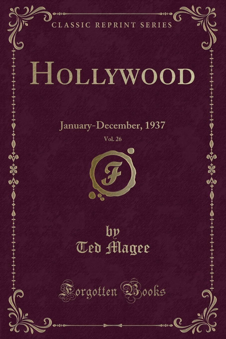 Hollywood, Vol. 26: January-December, 1937 (Classic Reprint) pdf