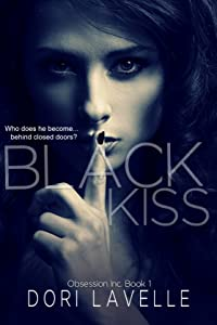 Black Kiss: A Dark Romantic Thriller (Obsession Inc. Book 1)