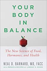 Your Body in Balance: The New Science of Food, Hormones, and Health Kindle Edition