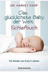 Das glücklichste Baby der Welt - Schlafbuch: Für Kinder von 0 bis 5 Jahren (German Edition) Kindle Edition