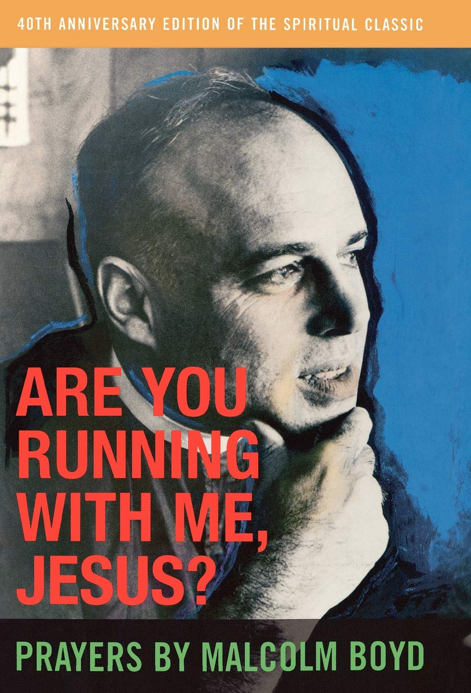 Are You Running With Me, Jesus?: Fortieth Anniversary Edition