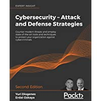 Cybersecurity - Attack and Defense Strategies - Second Edition: Counter modern threats and employ state-of-the-art tools…