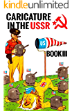 Caricature In The USSR: Book III (Caricature In The USSR  3) (English Edition)