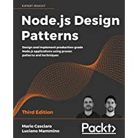 Node.js Design Patterns: Design and implement production-grade Node.js applications using proven patterns and techniques…