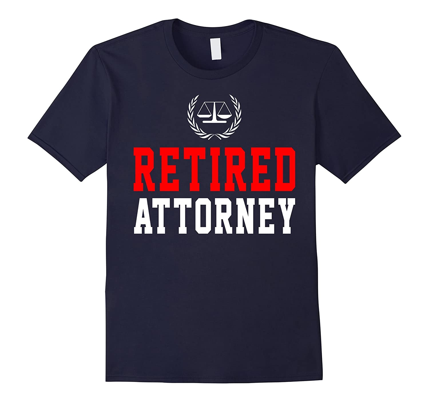 Retired Attorney Lawyer Funny Shirt Gift-Art