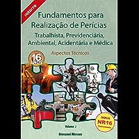 Fundamentos para Realização de Perícias Trabalhistas, Previdenciária, Ambientais, Acidentárias e Médica - Aspectos Técnicos: Aspetos Técnicos