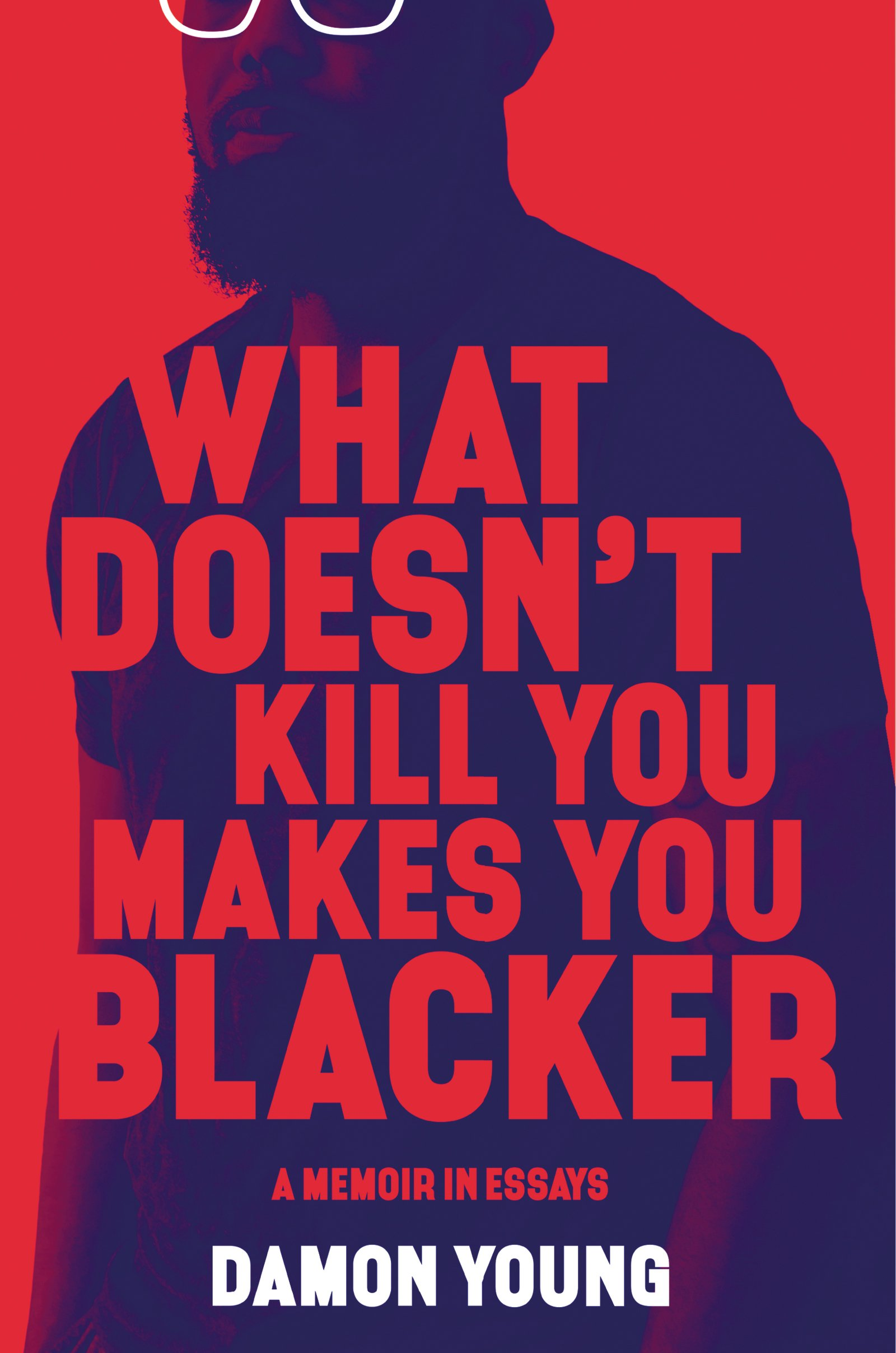 Image result for what doesn't kill you makes you blacker book""