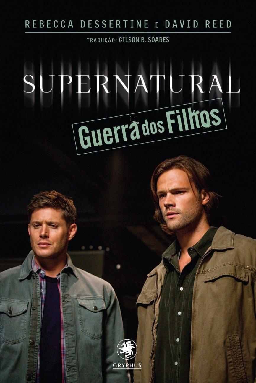 Supernatural. Guerra dos Filhos: Amazon.es: Rebecca ...