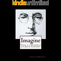 IMAGINE: Vida y canciones de John Lennon (Biografías de famosos nº 9)