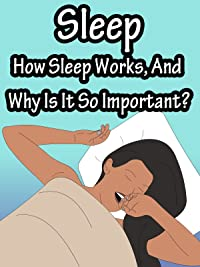 Sleep, How Sleep Works, And Why Is It So Important?