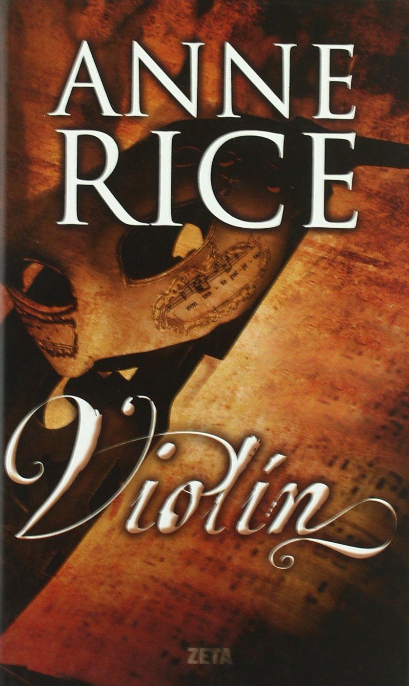 Violín (B DE BOLSILLO) Tapa dura – 10 ene 2011 Anne Rice B de Bolsillo (Ediciones B) 8498724708 New Orleans (La.)