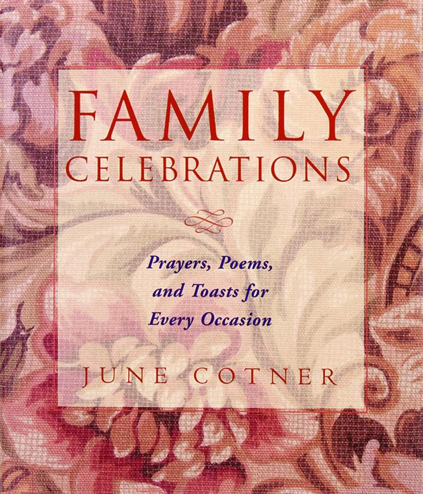 family celebrations prayers poems and toasts for every occasion