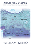 Armenia Capta (Veteran of Rome Book 7) (English Edition)