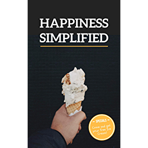 Happiness Simplified: Free Version: Why are we so unhappy? Happiness is a serious problem